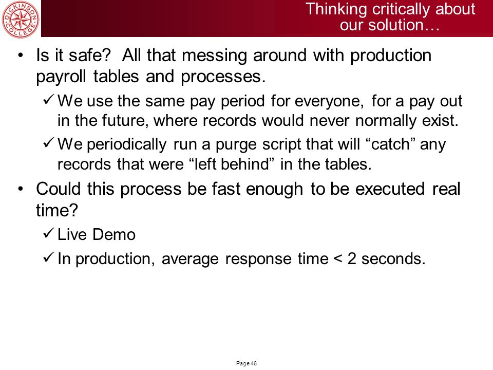 Page 46 Is it safe? All that messing around with production payroll tables and processes. We use the same pay period for everyone, for a pay out in th