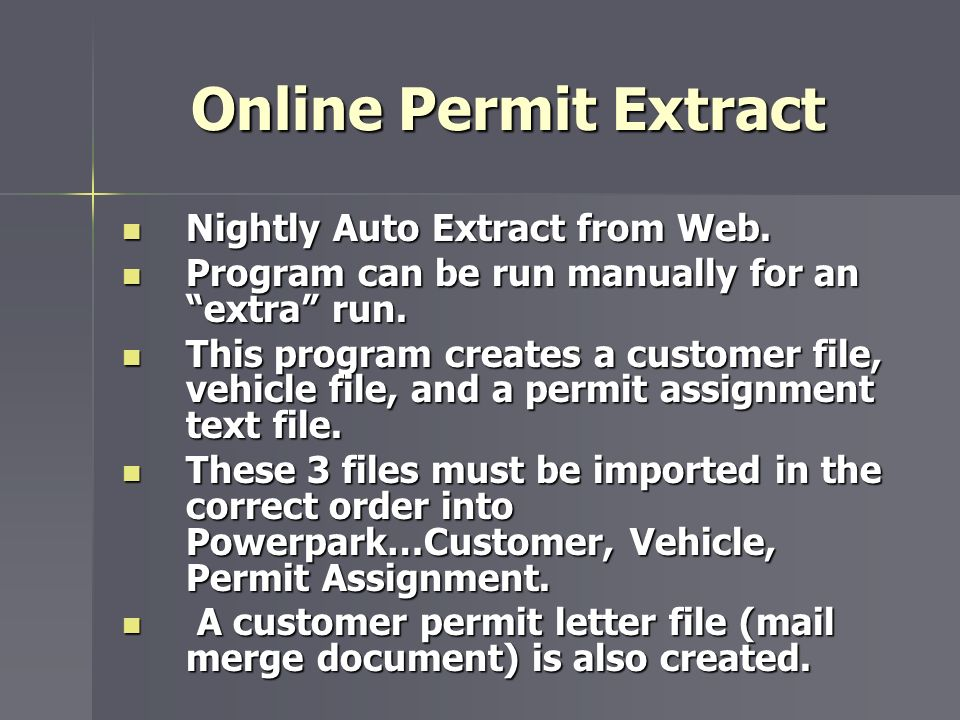 Online Permit Extract Nightly Auto Extract from Web. Nightly Auto Extract from Web. Program can be run manually for an extra run. Program can be run m