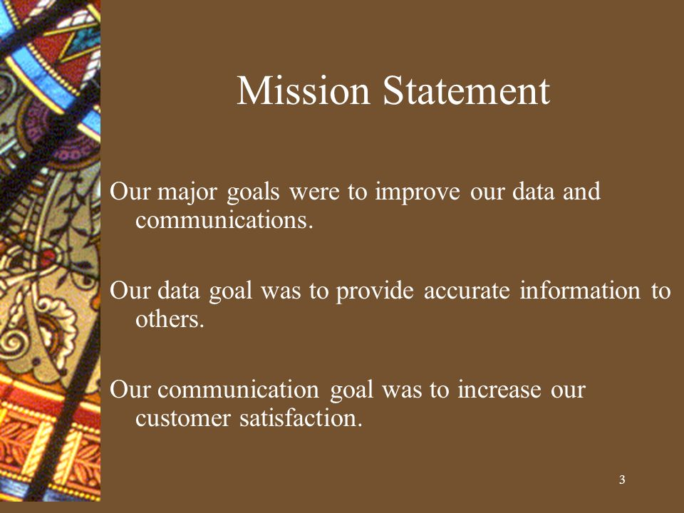 4 Mission Statement (cont.) How.By… Addressing our inconsistent information.