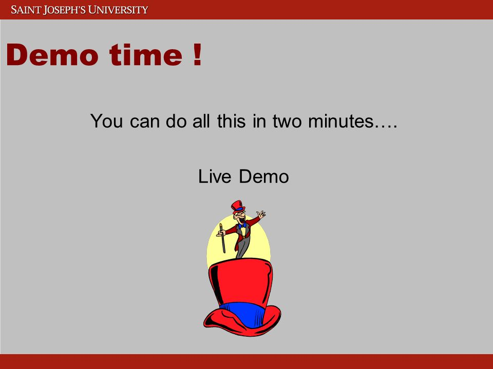 Demo time ! You can do all this in two minutes…. Live Demo
