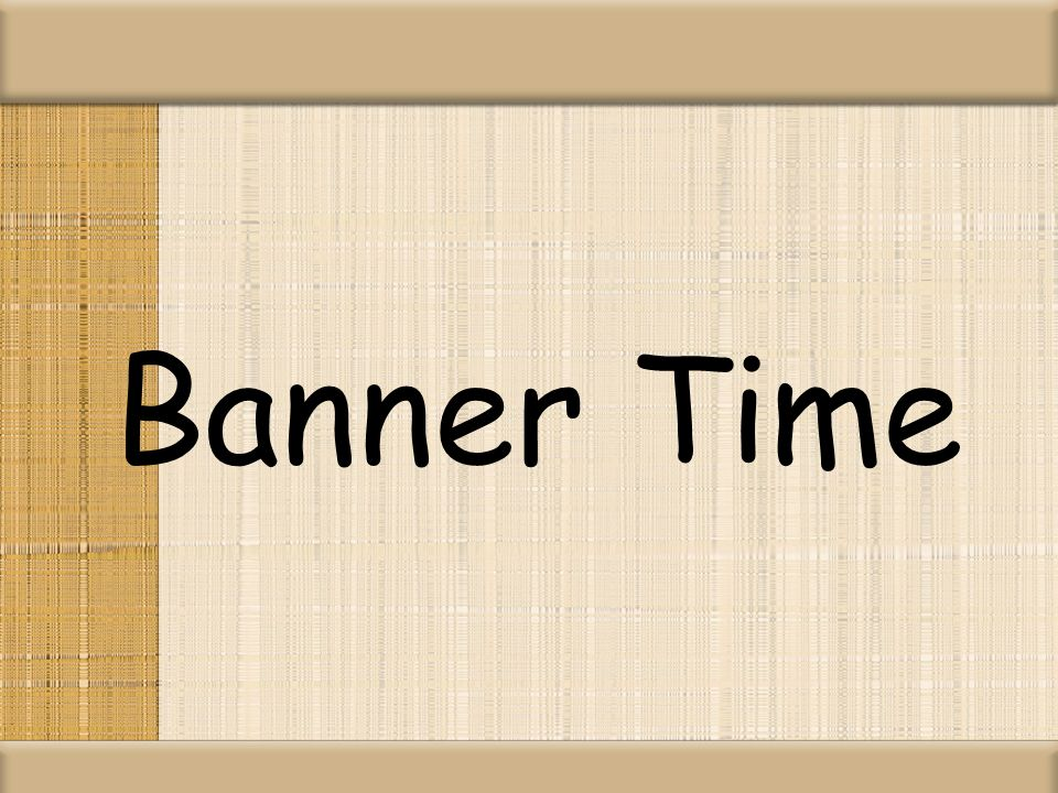 Banner Time