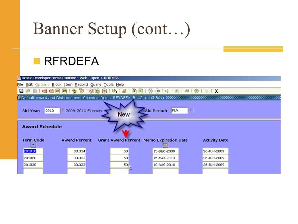 Banner Setup (cont…) RFRDEFA