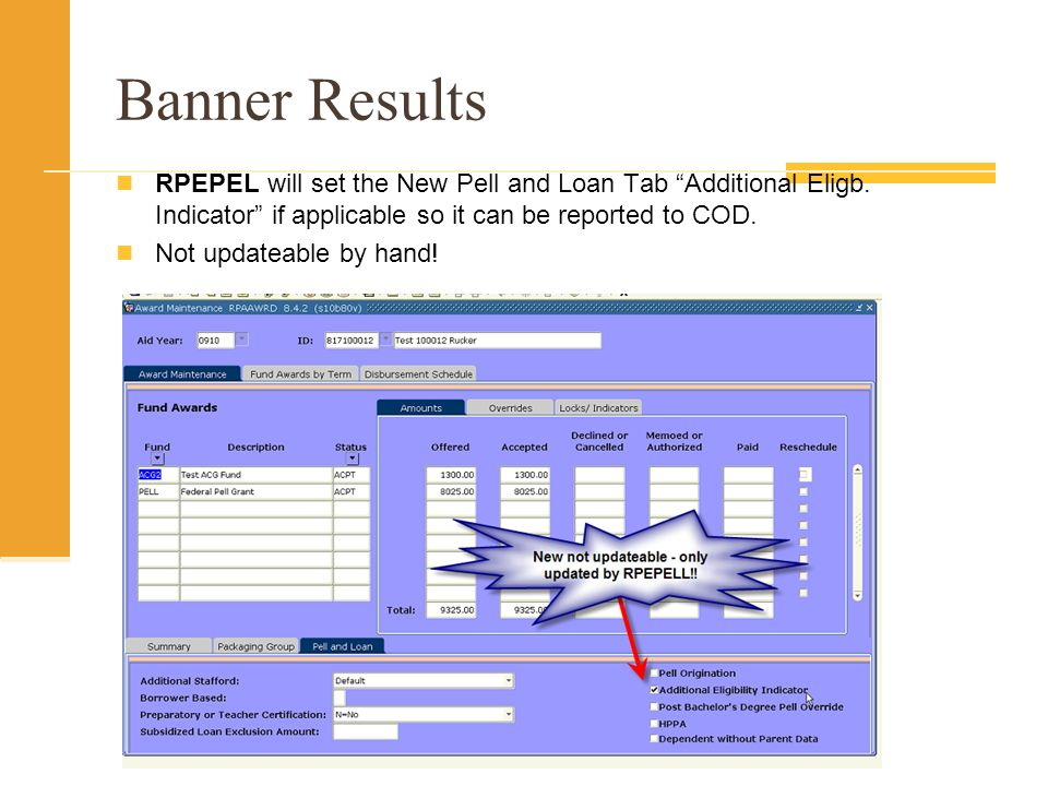 Banner Results RPEPEL will set the New Pell and Loan Tab Additional Eligb.