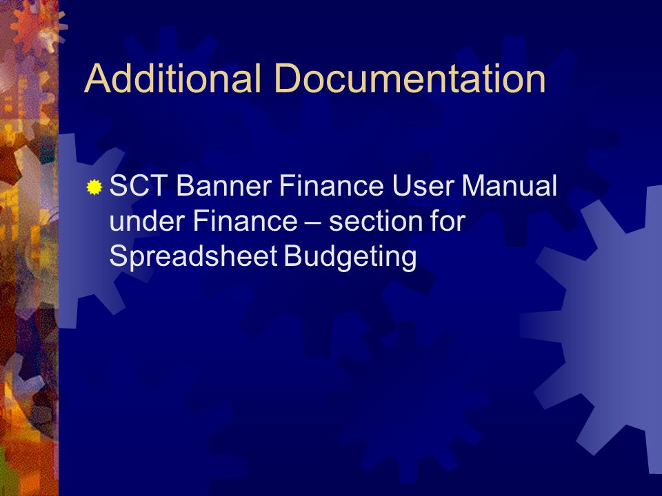 Additional Documentation SCT Banner Finance User Manual under Finance – section for Spreadsheet Budgeting