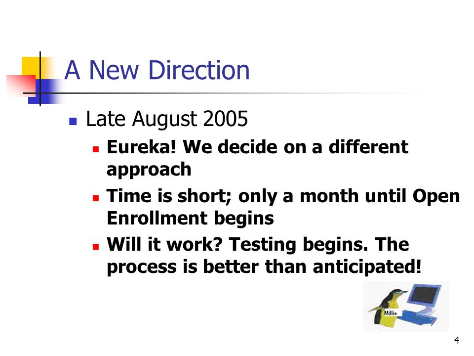 4 A New Direction Late August 2005 Eureka.