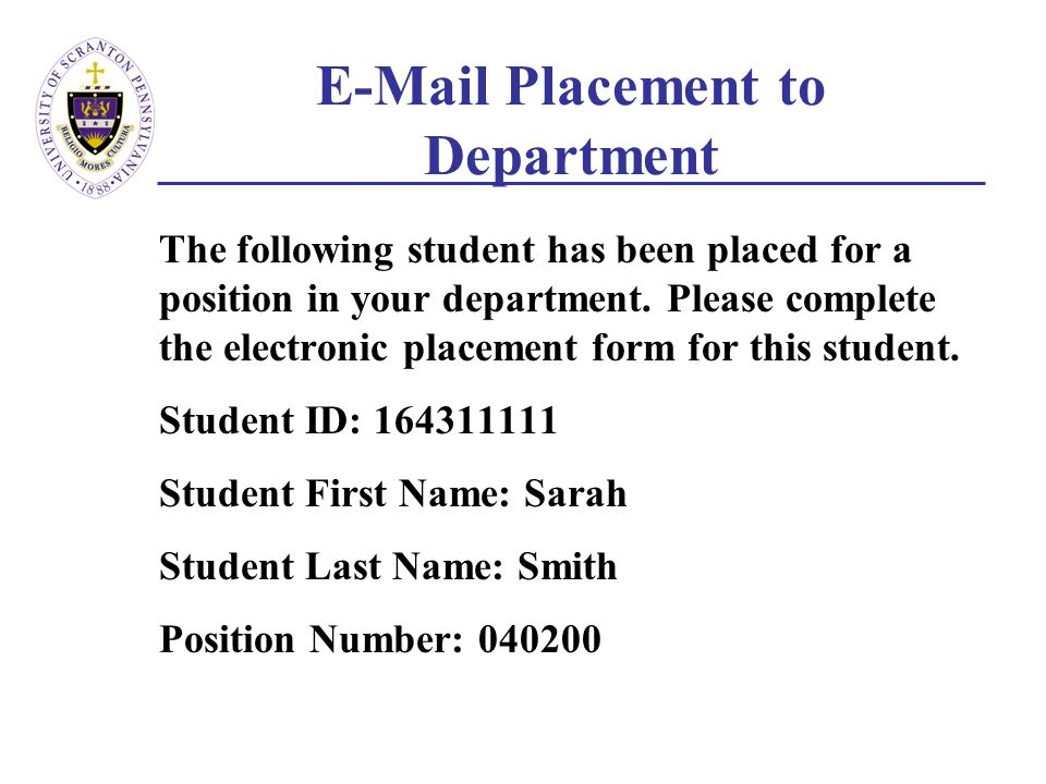 E-Mail Placement to Department The following student has been placed for a position in your department.
