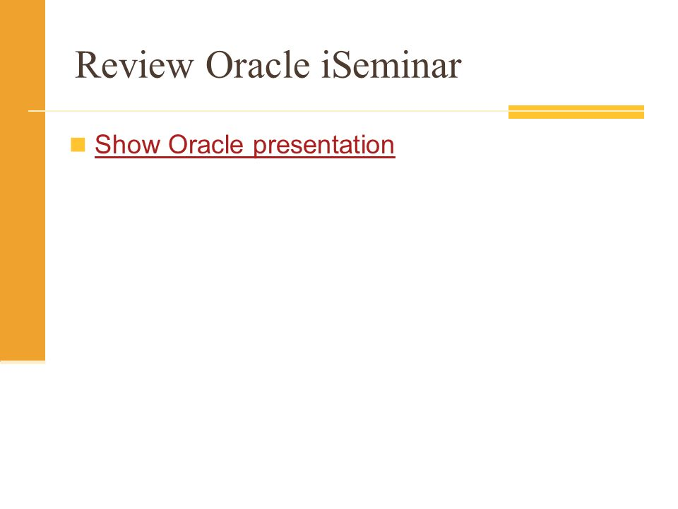 Review Oracle iSeminar Show Oracle presentation