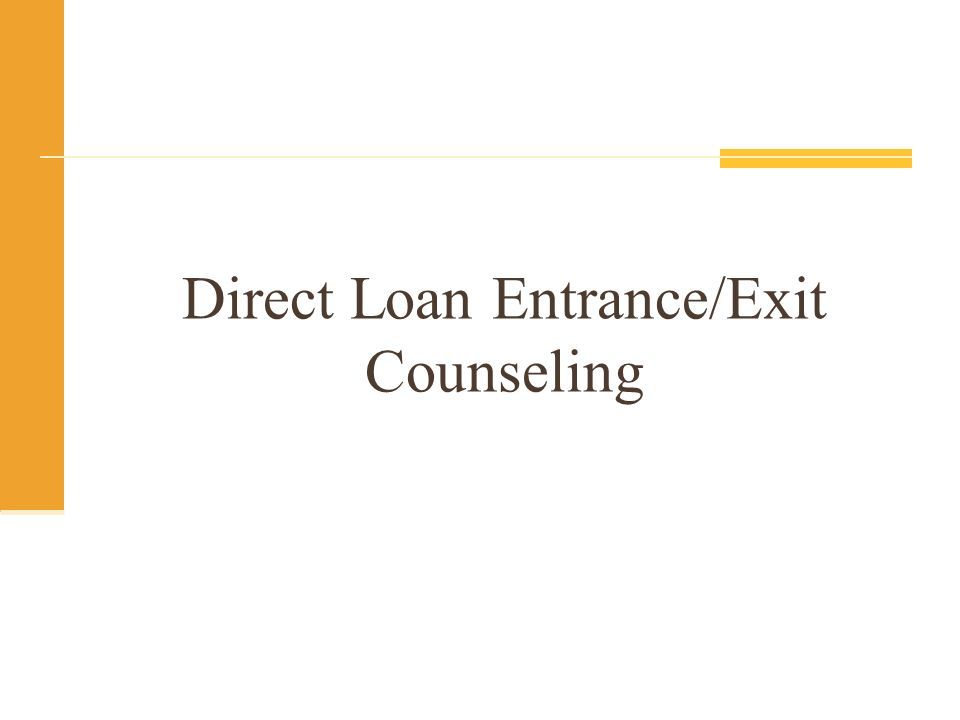 Direct Loan Entrance/Exit Counseling