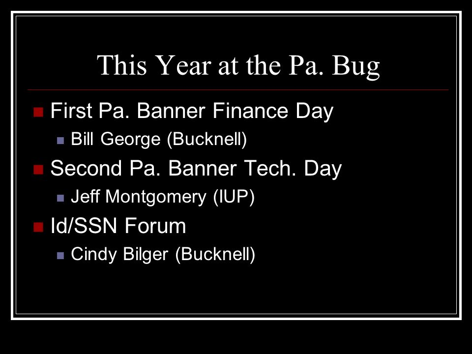 This Year at the Pa. Bug First Pa. Banner Finance Day Bill George (Bucknell) Second Pa.
