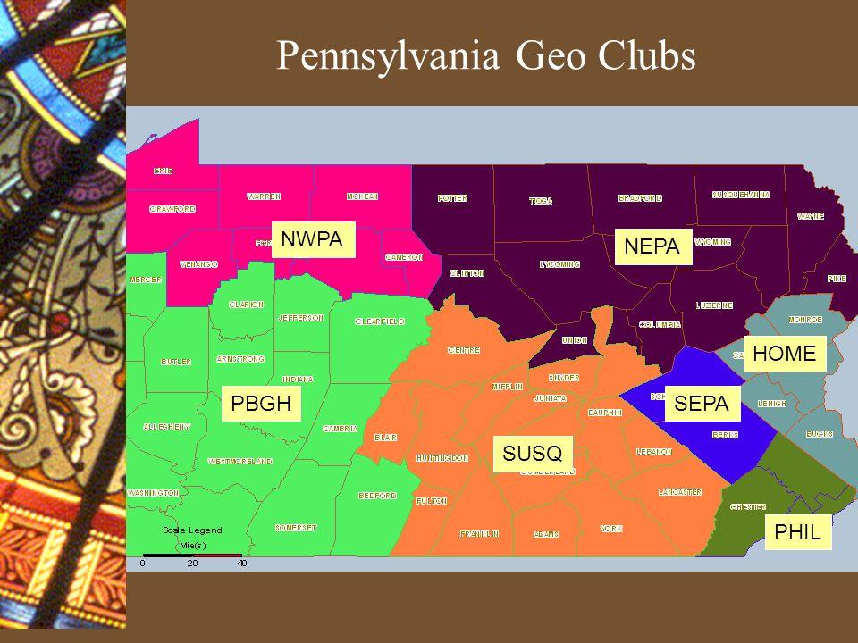 Pennsylvania Geo Clubs NWPA NEPA PBGH SUSQ PHIL SEPA HOME
