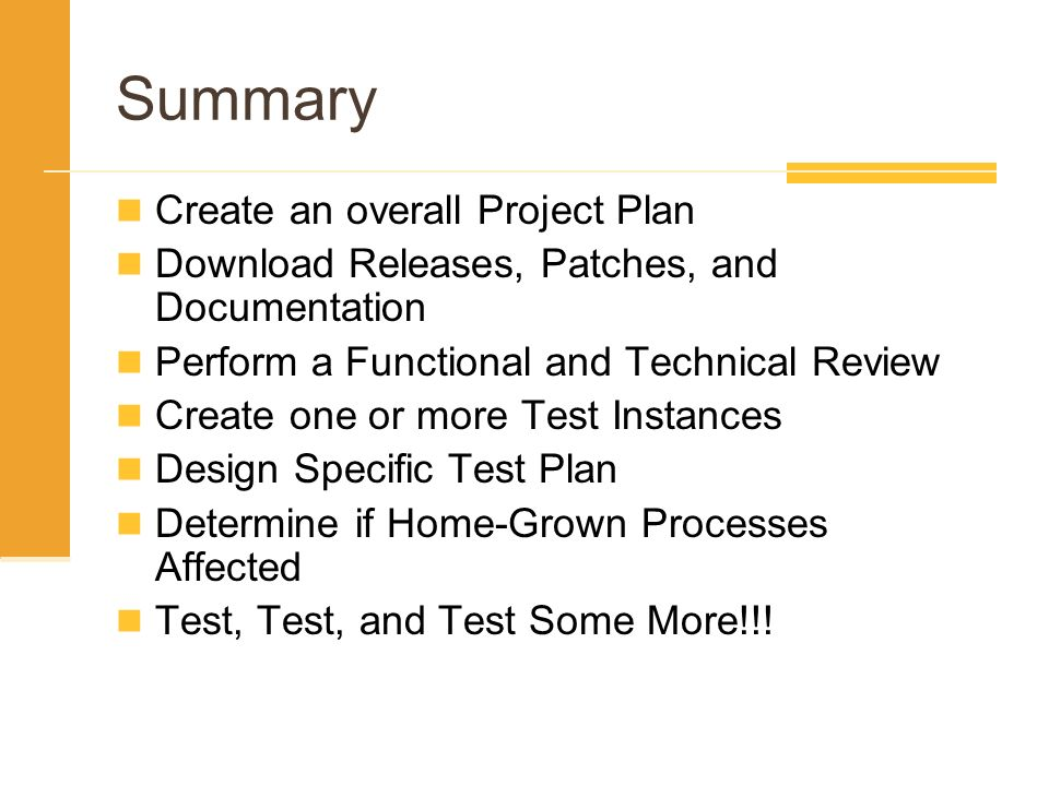 Summary Create an overall Project Plan Download Releases, Patches, and Documentation Perform a Functional and Technical Review Create one or more Test