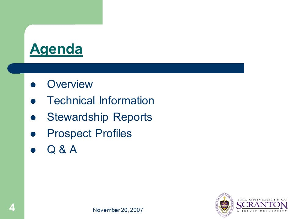 November 20, 2007 4 Agenda Overview Technical Information Stewardship Reports Prospect Profiles Q & A