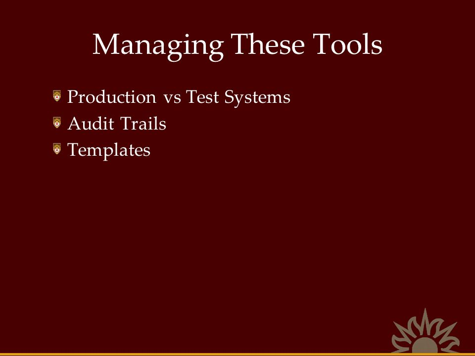 Managing These Tools Production vs Test Systems Audit Trails Templates