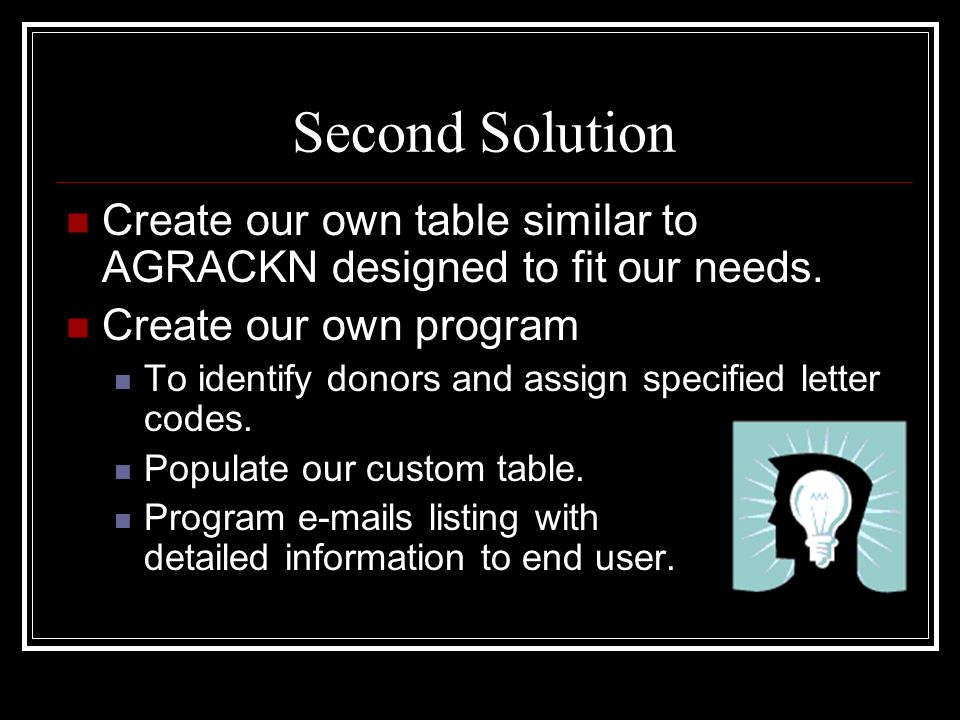 Second Solution Create our own table similar to AGRACKN designed to fit our needs.