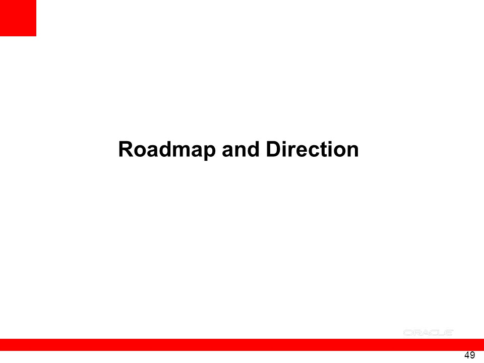 49 Roadmap and Direction