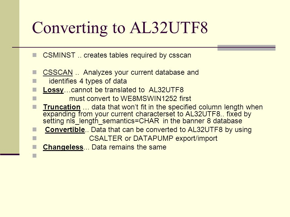 Converting to AL32UTF8 CSMINST.. creates tables required by csscan CSSCAN..