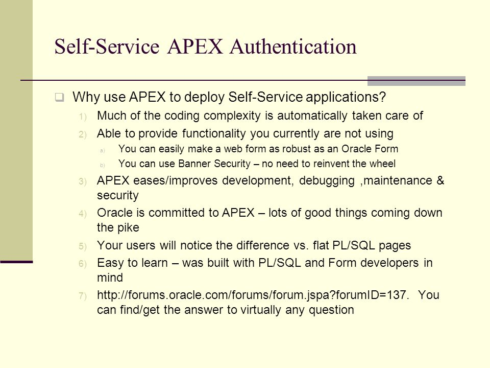 Self-Service APEX Authentication Why use APEX to deploy Self-Service applications.