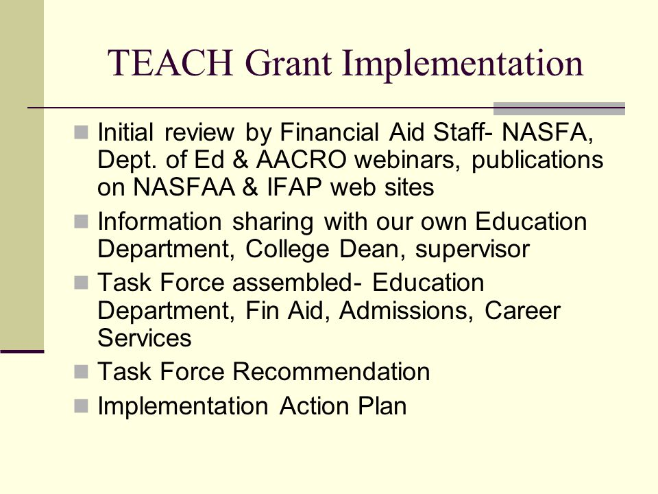 TEACH Grant Implementation Initial review by Financial Aid Staff- NASFA, Dept.
