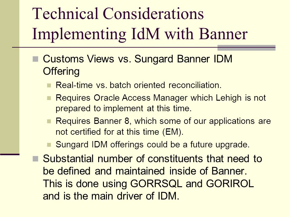 Technical Considerations Implementing IdM with Banner Customs Views vs.