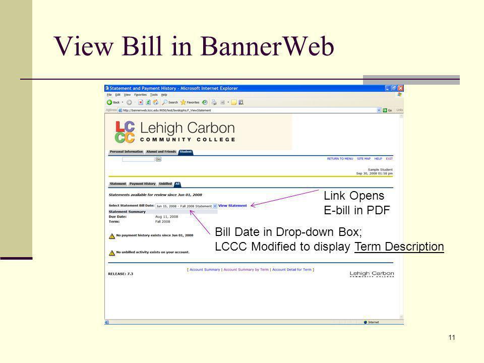 View Bill in BannerWeb Link Opens E-bill in PDF Bill Date in Drop-down Box; LCCC Modified to display Term Description 11