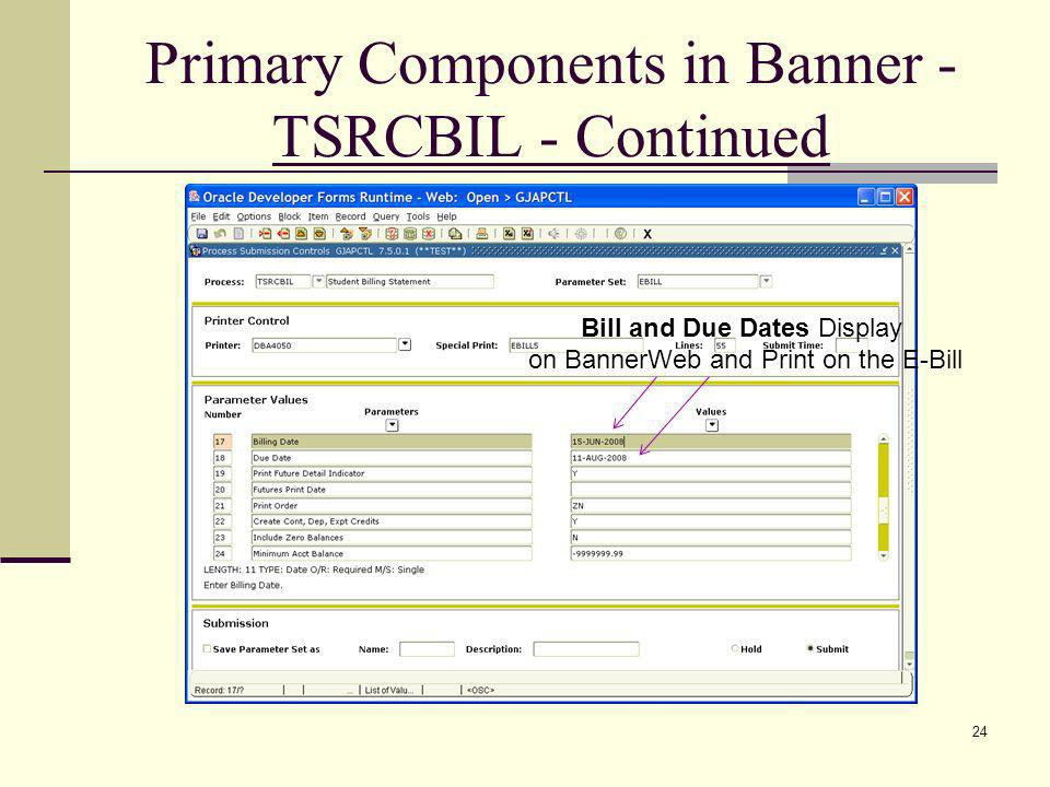 Primary Components in Banner - TSRCBIL - Continued Bill and Due Dates Display on BannerWeb and Print on the E-Bill 24