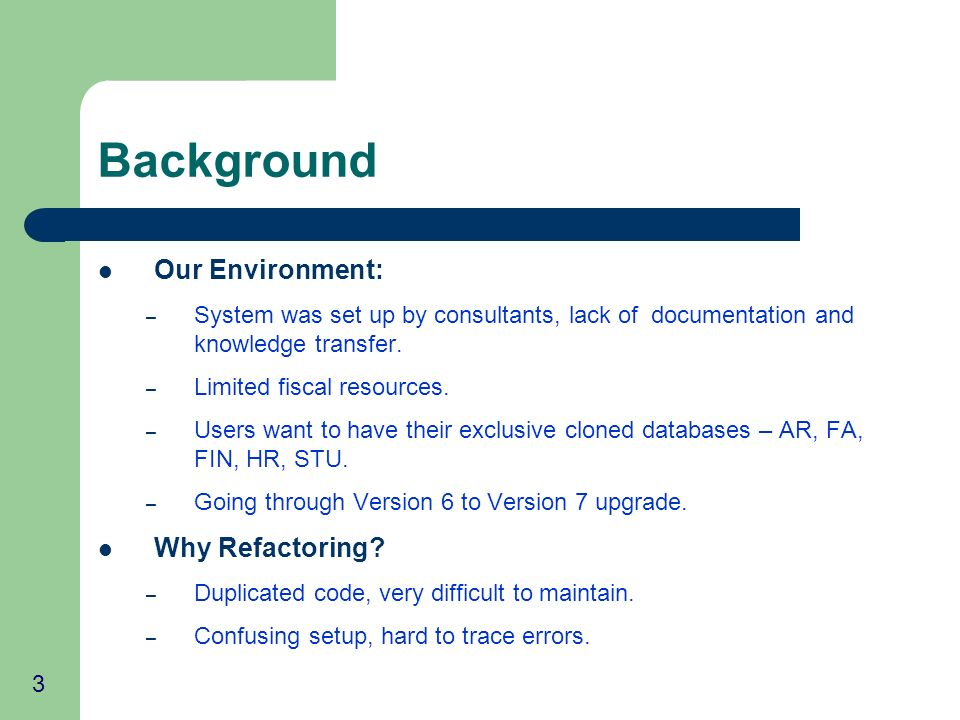 4 Background The Banner-Oracle Instances: – 3 parts: INB + Database + Code Tree – 2 types of cloned instances: Shared Code Tree Independent instances ProductionSTUHRTESTUPGR INB Forms banprodbantestbanpprd Code Tree Production[ HR ][ Student ]TESTUPGR Database