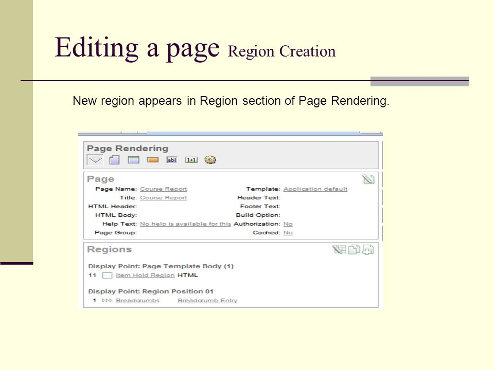 Editing a page Region Creation New region appears in Region section of Page Rendering.