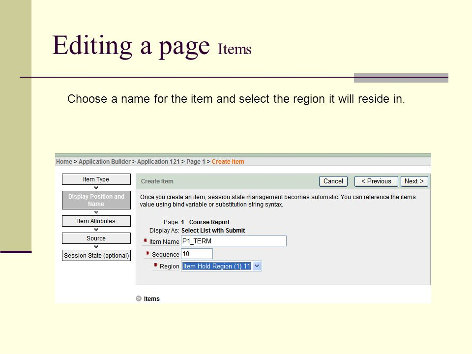 Editing a page Items Choose a name for the item and select the region it will reside in.