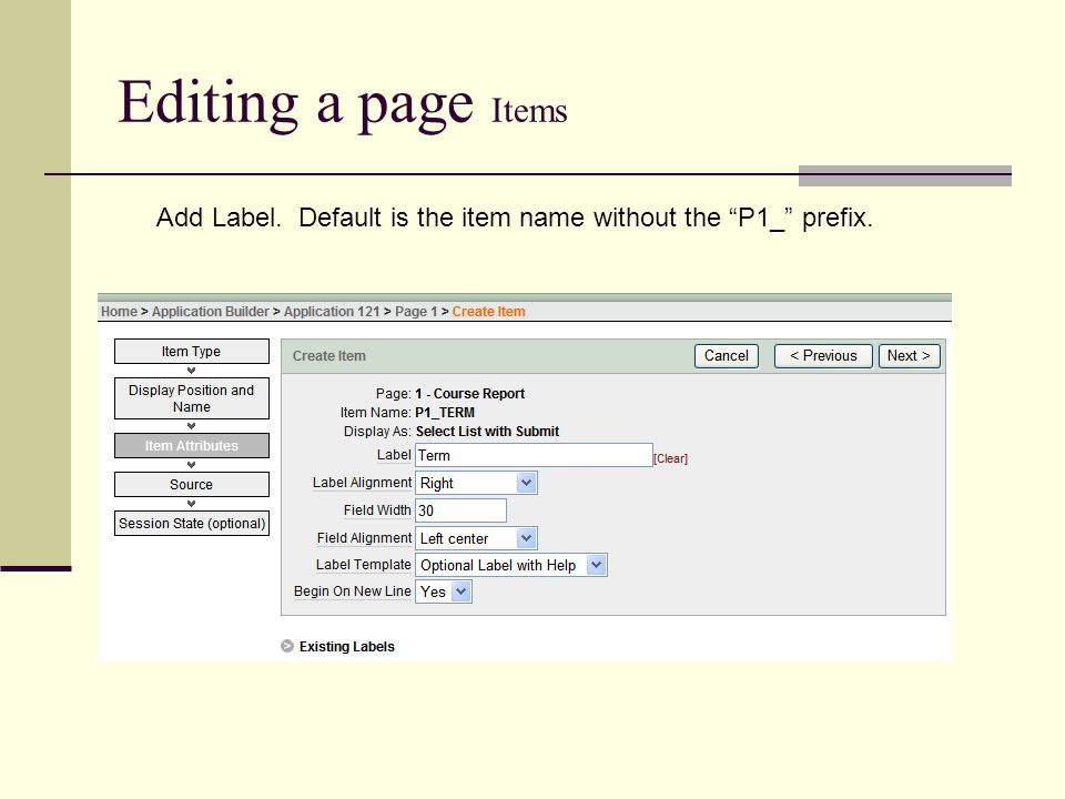 Editing a page Items Add Label. Default is the item name without the P1_ prefix.