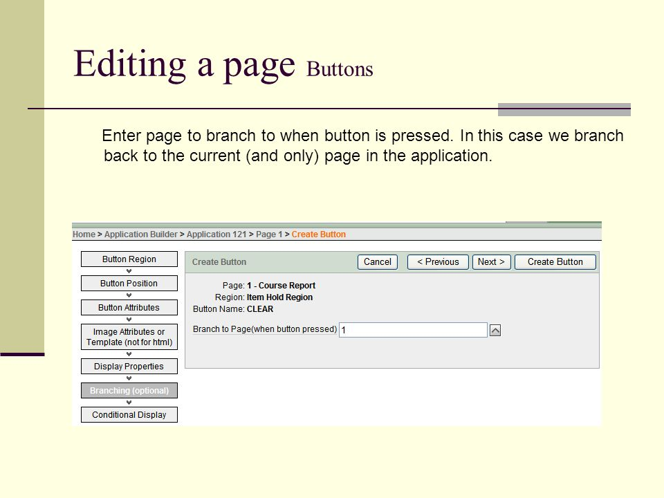 Editing a page Buttons Enter page to branch to when button is pressed.