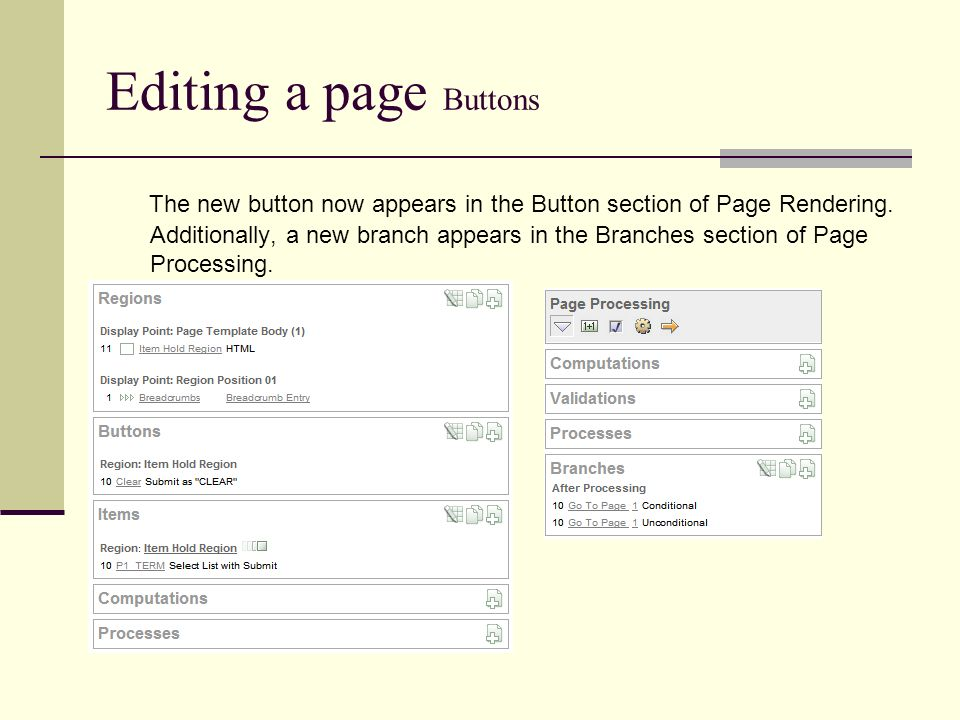 Editing a page Buttons The new button now appears in the Button section of Page Rendering.