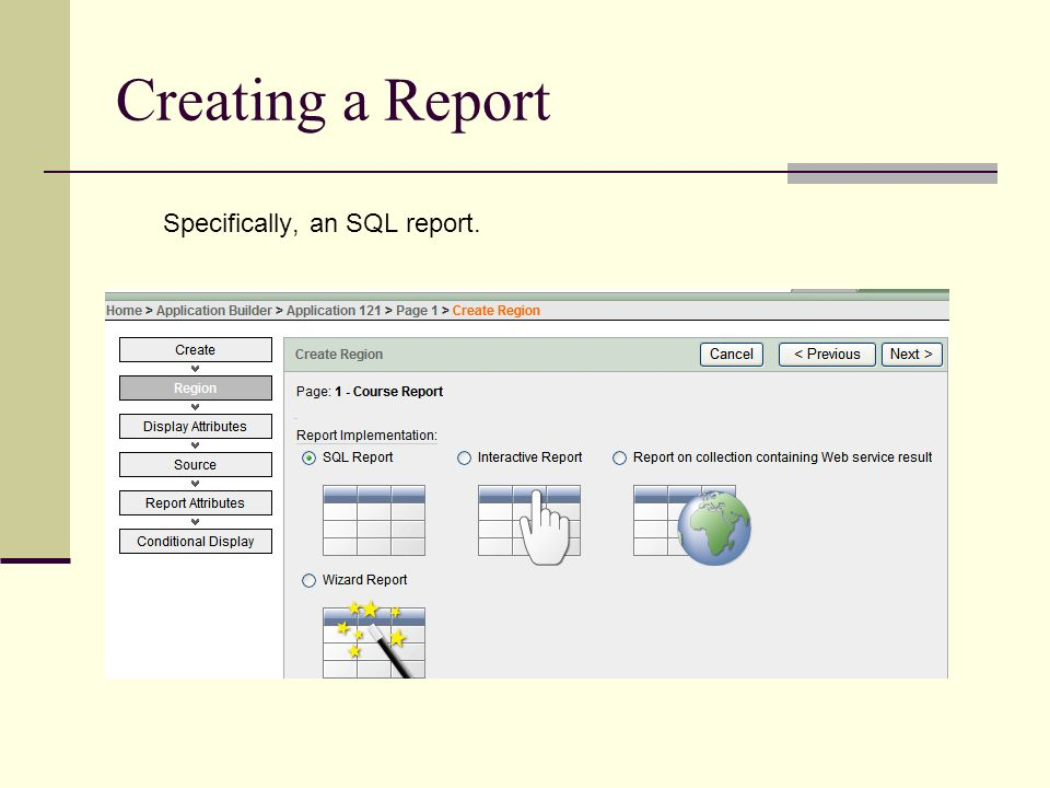 Creating a Report Specifically, an SQL report.