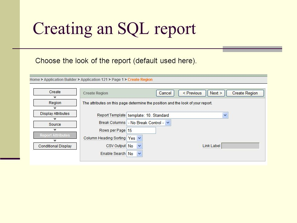 Creating an SQL report Choose the look of the report (default used here).