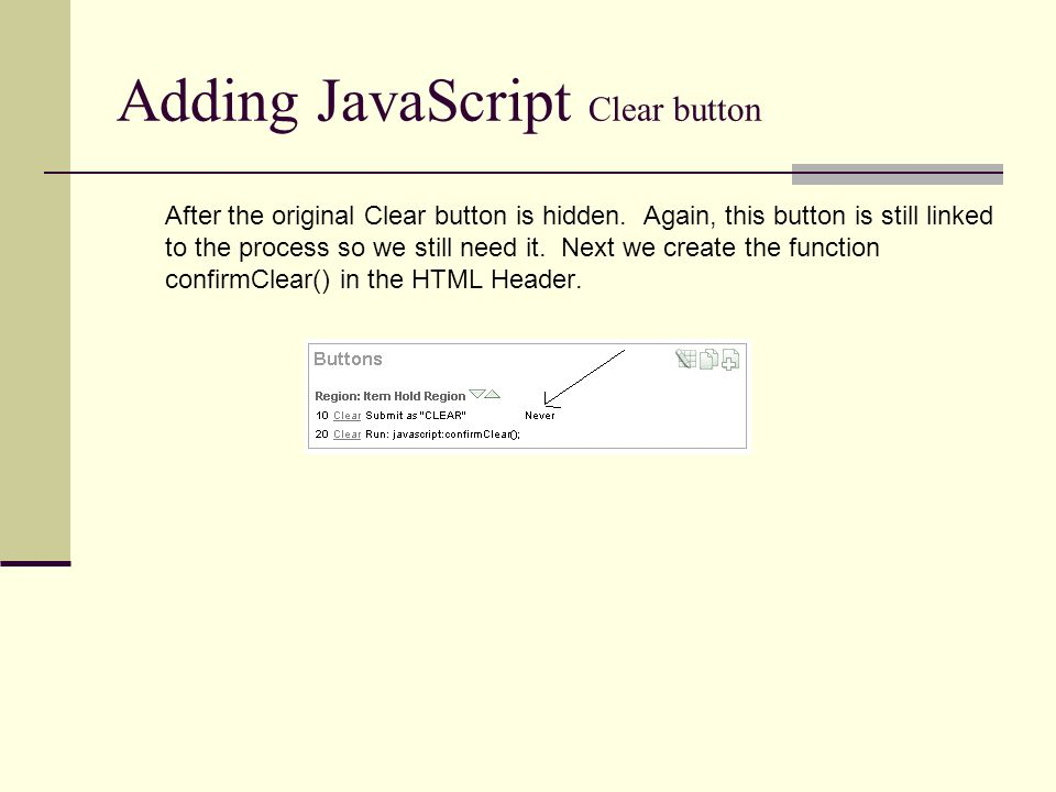 Adding JavaScript Clear button After the original Clear button is hidden.