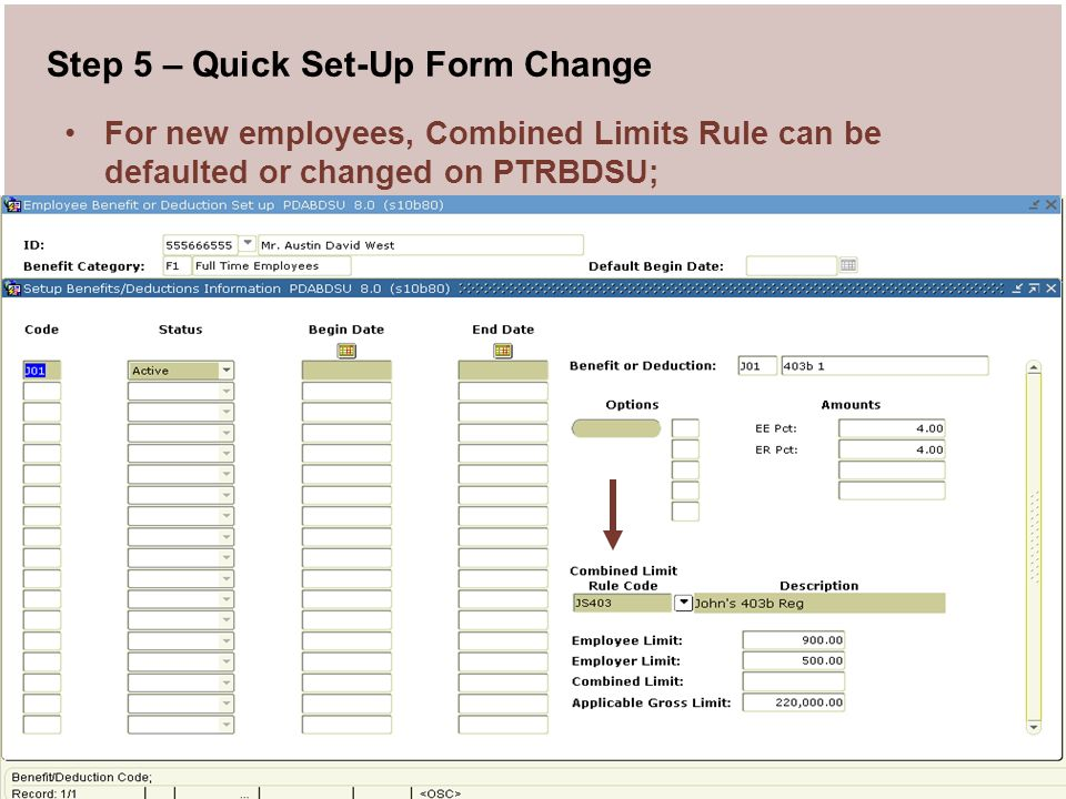 PA Bug 2008 User Conference 17 Step 5 – Quick Set-Up Form Change For new employees, Combined Limits Rule can be defaulted or changed on PTRBDSU;