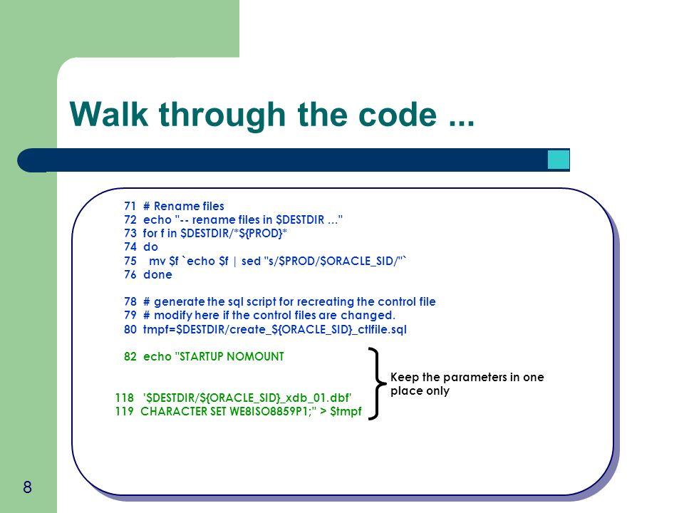 8 Walk through the code... 71 # Rename files 72 echo