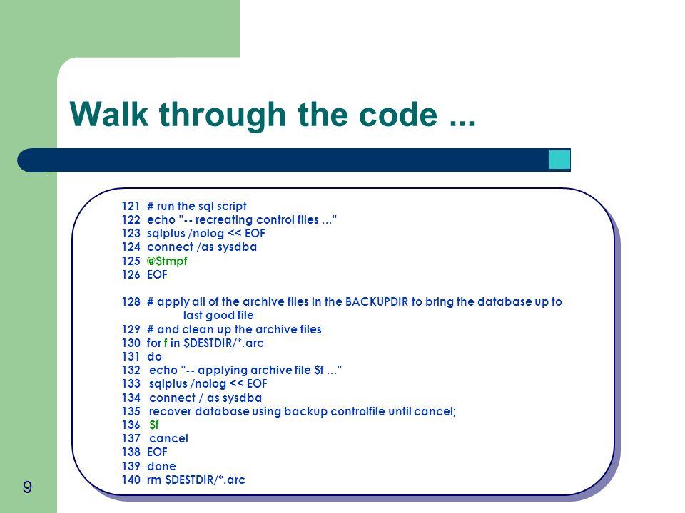9 Walk through the code... 121 # run the sql script 122 echo