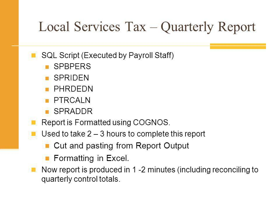Local Services Tax – Quarterly Report Dickinson deals with the Capital Tax Collection Bureau Specialized form that they send us to be completed.