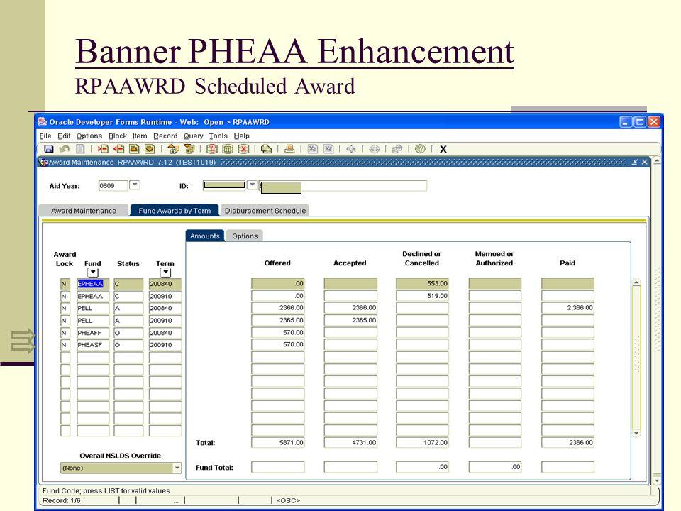 Banner PHEAA Enhancement RPAAWRD Scheduled Award