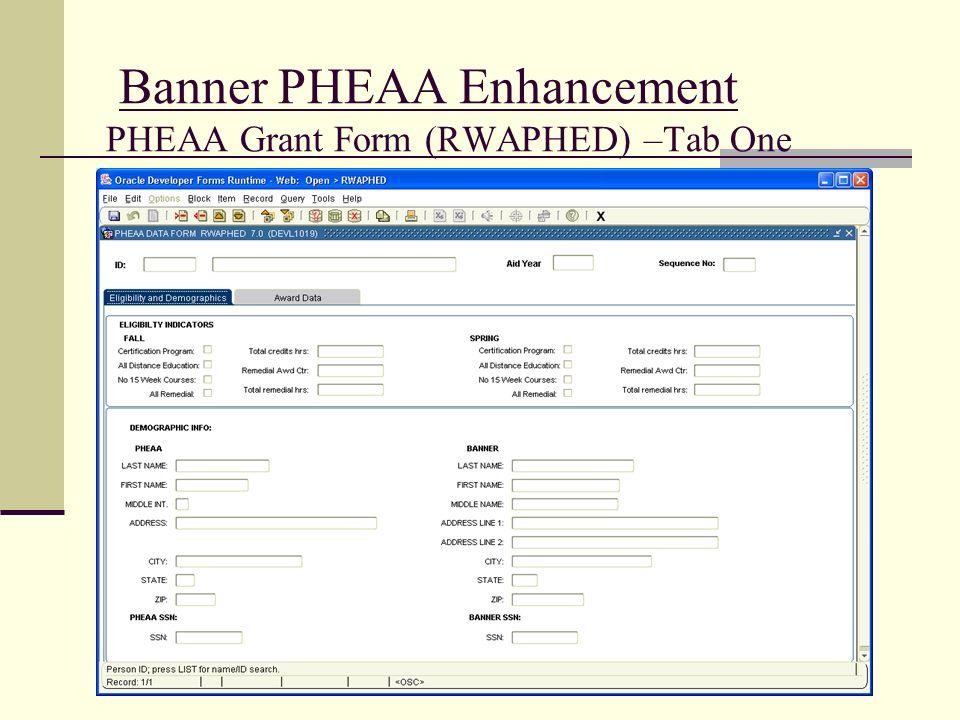 Banner PHEAA Enhancement PHEAA Grant Form (RWAPHED) –Tab One