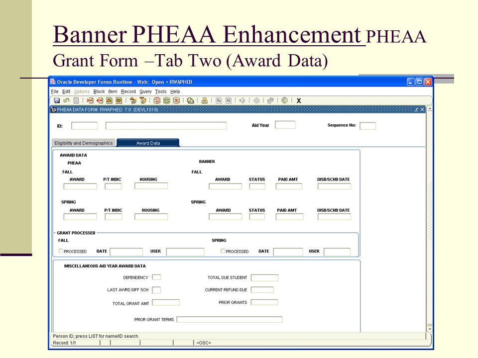 Banner PHEAA Enhancement PHEAA Grant Form –Tab Two (Award Data)
