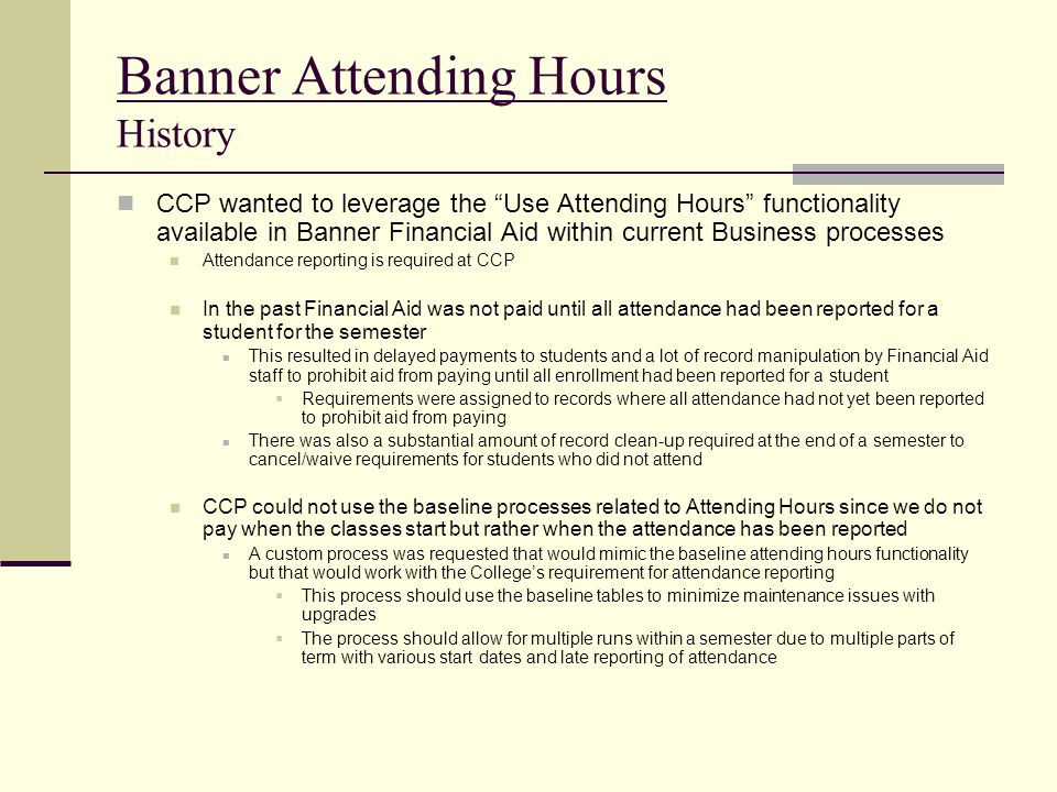 Banner Attending Hours History CCP wanted to leverage the Use Attending Hours functionality available in Banner Financial Aid within current Business