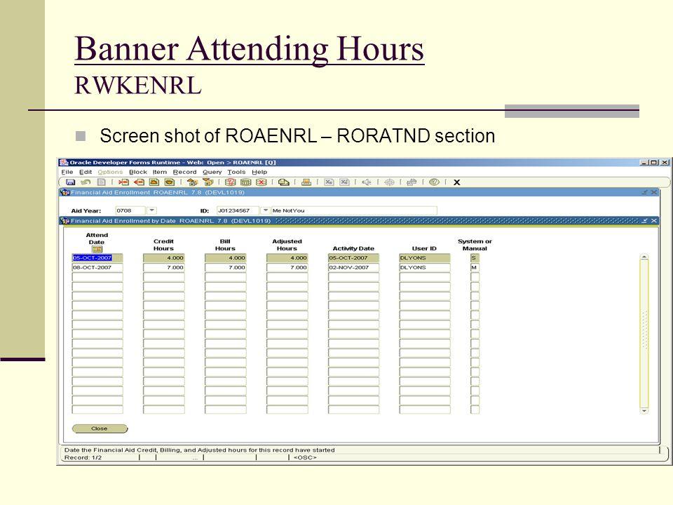 Banner Attending Hours RWKENRL Screen shot of ROAENRL – RORATND section