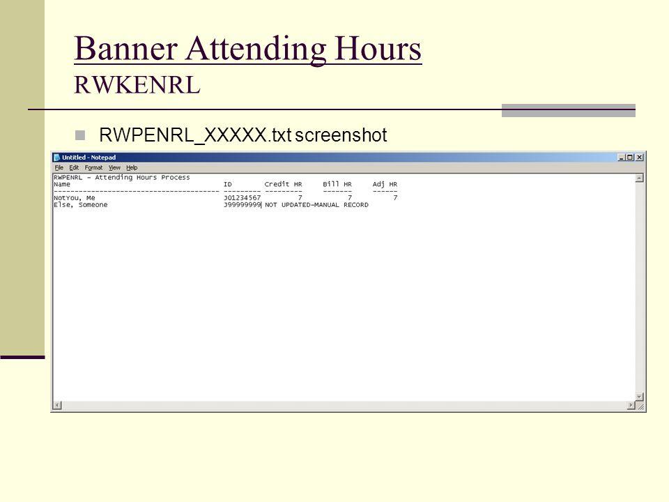 Banner Attending Hours RWKENRL RWPENRL_XXXXX.txt screenshot