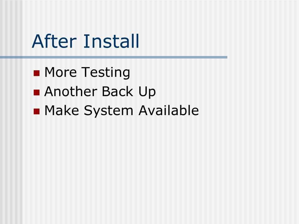 After Install More Testing Another Back Up Make System Available