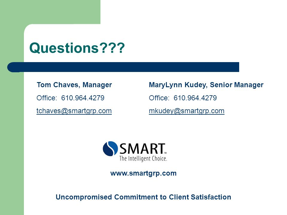 Questions??? Tom Chaves, Manager Office: 610.964.4279 tchaves@smartgrp.com MaryLynn Kudey, Senior Manager Office: 610.964.4279 mkudey@smartgrp.com Unc