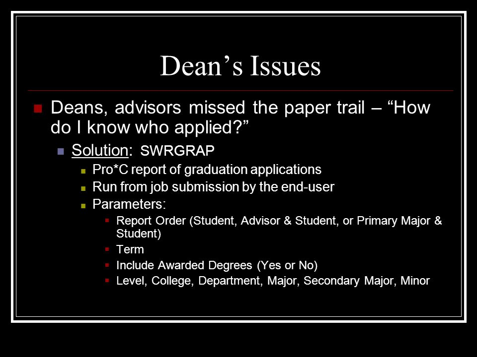 Deans Issues Deans, advisors missed the paper trail – How do I know who applied.