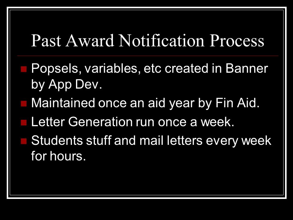 Past Award Notification Process Popsels, variables, etc created in Banner by App Dev.