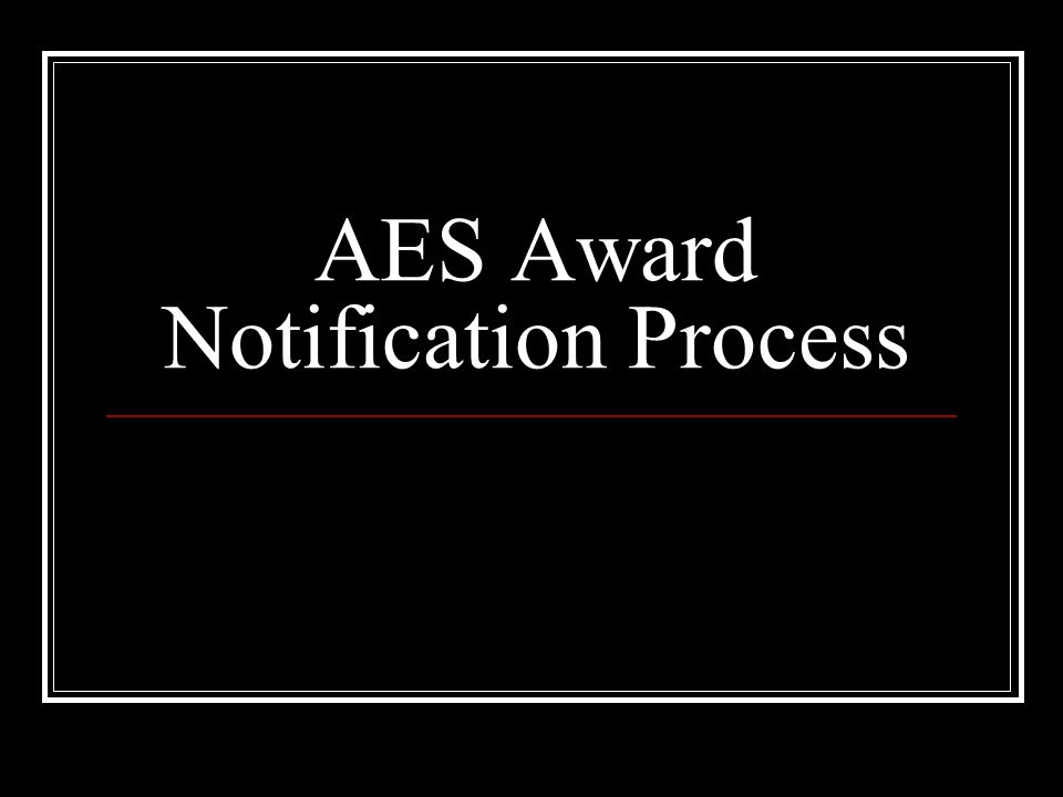 AES Award Notification Process