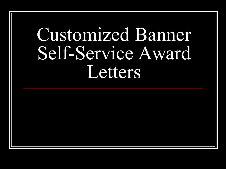 Customized Banner Self-Service Award Letters